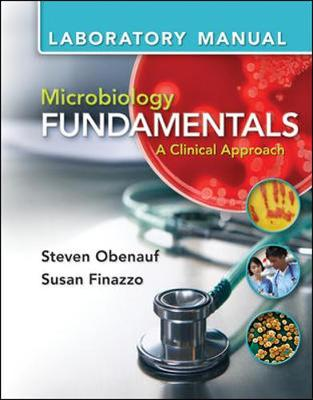 Lab Manual for Microbiology Fundamentals: A Clinical Approach (Spiral bound)