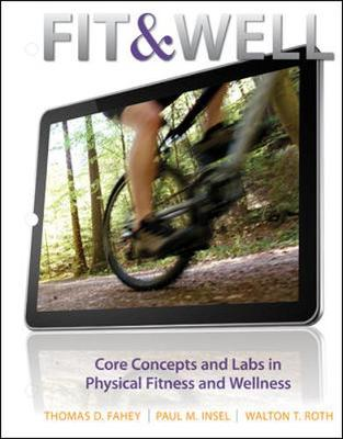 Fit & Well: Core Concepts and Labs in Physical Fitness and Wellness