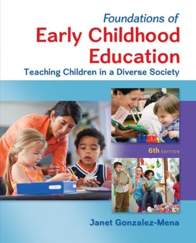 Foundations of Early Childhood Education: Teaching Children in a Diverse Society (Hardback)