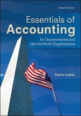 Essentials of Accounting for Governmental and Not-for-Profit Organizations (Paperback)