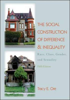 The Social Construction of Difference and Inequality: Race, Class, Gender and Sexuality (Paperback)
