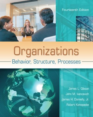 Organizations: Behavior, Structure, Processes (Paperback)