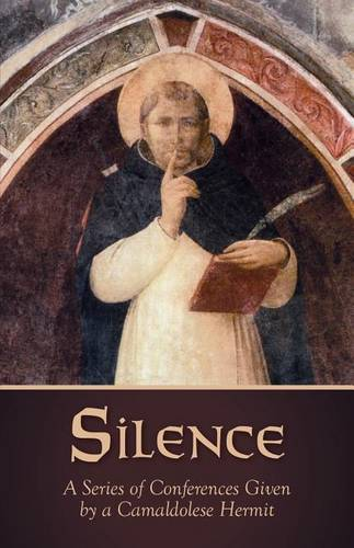 Silence: A Series of Conferences Given by a Camaldolese Hermit (Paperback)