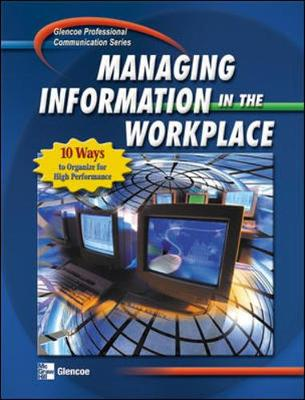 Managing Information in the Workplace - Professional Communication Series (Paperback)
