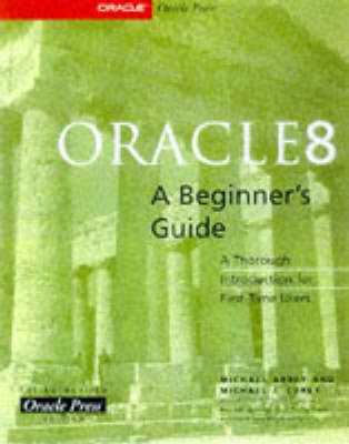 Oracle 8: A Beginners Guide (Paperback)