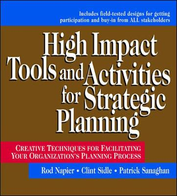 High Impact Tools and Activities for Strategic Planning: Creative Techniques for Facilitating Your Organization's Planning Process (Hardback)