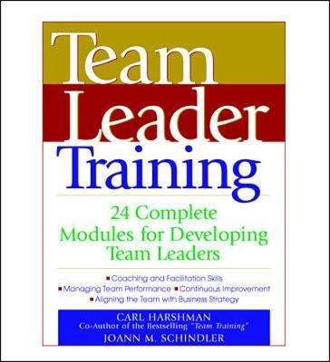Team Leader Training: 24 Complete Modules for Developing Team Leaders (Hardback)