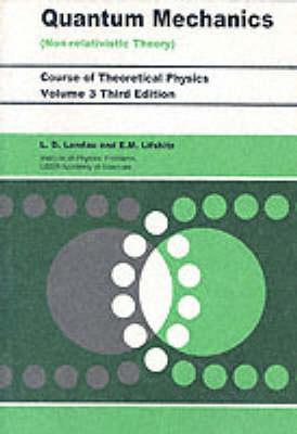 Quantum Mechanics: Vol. 3 - Course of Theoretical Physics (Paperback)