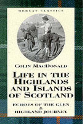 "Life in the Highlands and Islands of Scotland: ""Echoes of the Glen"" and ""Highland Journey"" (Paperback)"