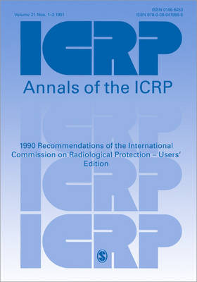 1990 Recommendations of the International Commission on Radiological Protection: Annals of the ICRP v. 21/1-3: Adopted by the Commission in November 1990 - International Commission on Radiological Protection v. 60 (Paperback)