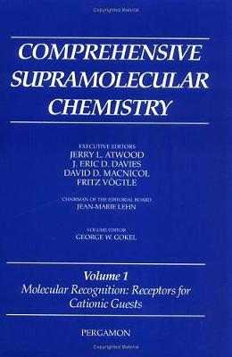 Comprehensive Supramolecular Chemistry, Volume 1: Molecular Recognition: Receptors for Cationic Guests - Comprehensive Supramolecular Chemistry (Hardback)