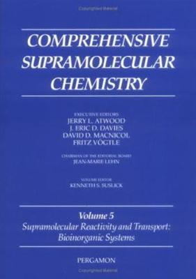 Comprehensive Supramolecular Chemistry, Volume 5: Supramolecular Reactivity and Transport: Bioinorganic Systems - Comprehensive Supramolecular Chemistry (Hardback)