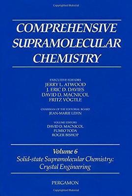 Comprehensive Supramolecular Chemistry, Volume 6: Solid-State Supramolecular Chemistry: Crystal Engineering - Comprehensive Supramolecular Chemistry (Hardback)