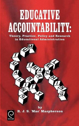 Educative Accountability: Theory, Practice, Policy and Research in Educational Administration (Hardback)