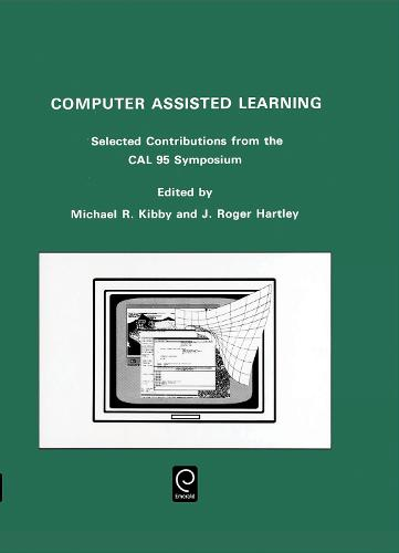 Computer Assisted Learning: Selected Contributions from the Cal 95 Symposium, 10-13 April 1995, University of Cambridge (Hardback)