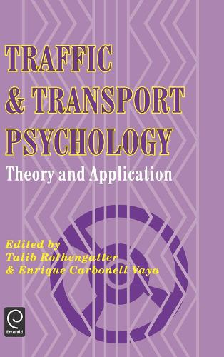 Traffic and Transport Psychology: Theory and Application (Hardback)