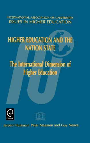 Higher Education and the Nation State: The International Dimension of Higher Education - Issues in Higher Education 8 (Hardback)
