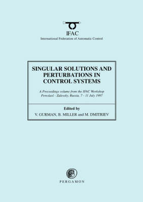 Singular Solutions and Perturbations in Control Systems - IFAC Proceedings Volumes (Paperback)