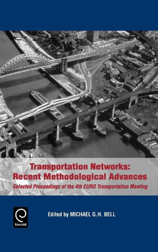 Transportation Networks: Recent Methodological Advances - Selected Proceedings of the 4th Euro Transportation Meeting (Hardback)