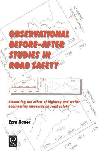 Observational Before/After Studies in Road Safety: Estimating the Effect of Highway and Traffic Engineering Measures on Road Safety (Hardback)