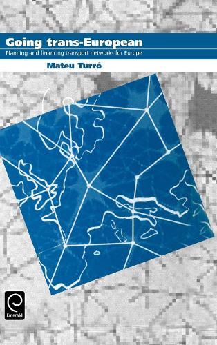 Going Trans-European: Planning and Financing Transport Networks for Europe (Hardback)