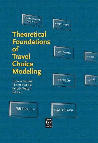 Theoretical Foundations of Travel Choice Modeling (Hardback)