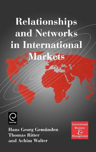 Relationships and Networks in International Markets - International Business and Management 3 (Hardback)