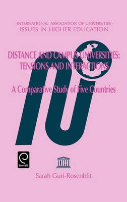 Distance and Campus Universities - Tensions and Interactions: A Comparative Study of Five Countries - Issues in Higher Education S. (Hardback)