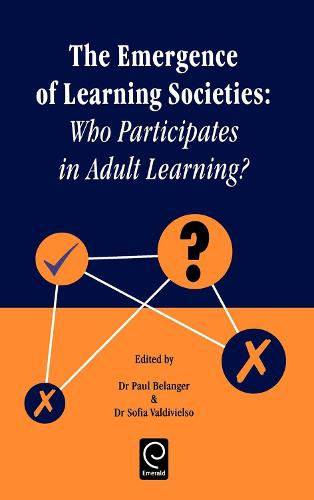 Emergence of Learning Societies: Who Participates in Adult Learning? (Hardback)