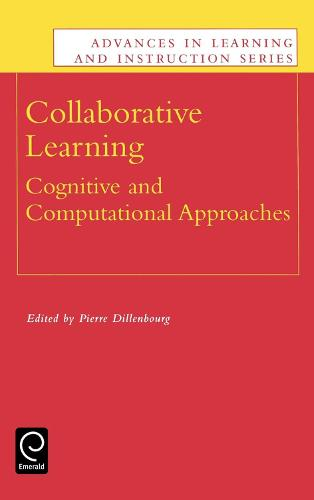 Collaborative Learning: Cognitive and Computational Approaches - Advances in Learning and Instruction Series (Hardback)