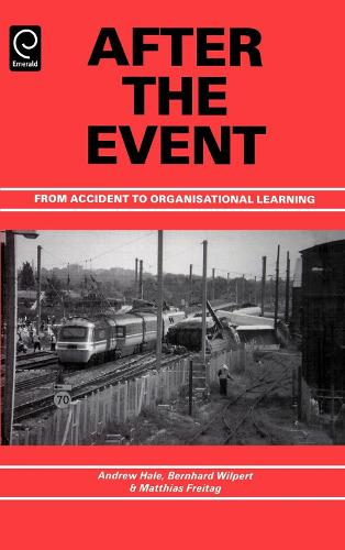 After the Event: From Accident to Organisational Learning (Hardback)