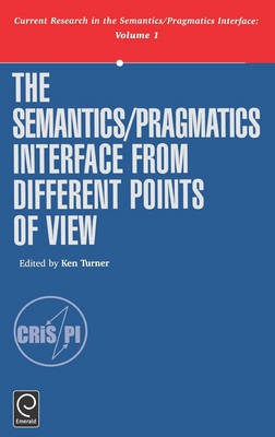 The Semantics/Pragmatics Interface from Different Points of View - Current Research in the Semantics/pragmatics Interface v. 1 (Hardback)