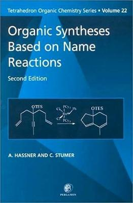 Organic Syntheses Based on Name Reactions: Volume 22 - Tetrahedron Organic Chemistry (Paperback)