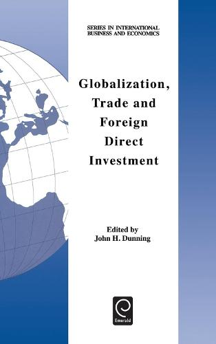 Globalization, Trade and Foreign Direct Investment - Series in International Business and Economics (Hardback)
