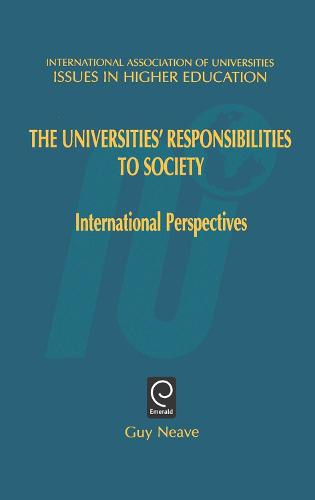 Universities' Responsibilities to Society: International Perspectives - Issues in Higher Education 14 (Hardback)