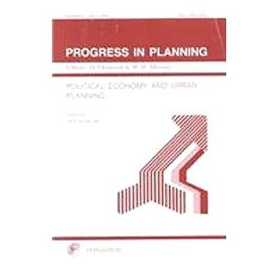 Progress in Planning, Volume 51, Part 1: Political Economy and Urban Planning: A Comparative Study of Hong Kong, Singapore and Taiwan (Paperback)
