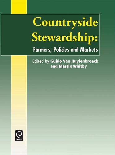 Countryside Stewardship: Policies, Farmers and Markets (Hardback)