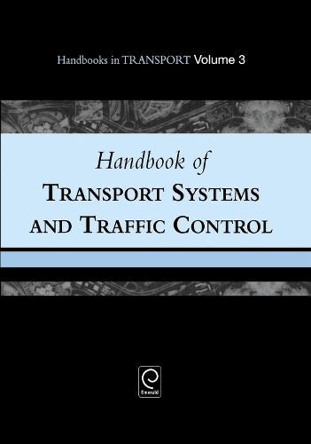 Handbook of Transport Systems and Traffic Control - Handbooks in Transport 3 (Hardback)