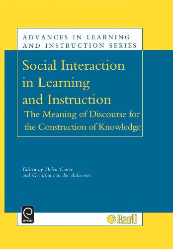 Social Interaction in Learning and Instruction: The Meaning of Discourse for the Construction of Knowledge - Advances in Learning and Instruction Series 9 (Hardback)