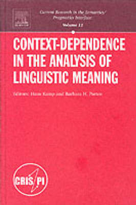 Context-Dependence in the Analysis of Linguistic Meaning - Current Research in the Semantics / Pragmatics Interface 11 (Hardback)