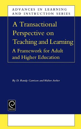 Transactional Perspective on Teaching and Learning: A Framework for Adult and Higher Education - Advances in Learning and Instruction Series 18 (Hardback)