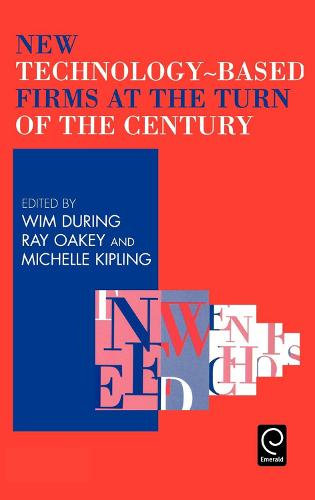 New Technology-Based Firms at the Turn of the Century - New Technology-based Firms in the New Millennium 1 (Hardback)