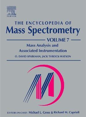 The Encyclopedia of Mass Spectrometry: Mass Analysis and Associated Instrumentation v. 7 (Hardback)