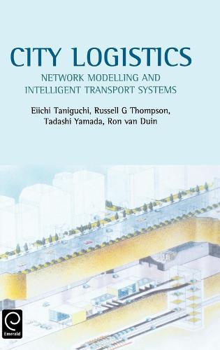 City Logistics: Network Modelling and Intelligent Transport Systems (Hardback)