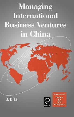 Managing International Business Ventures in China - International Business and Management 7 (Hardback)