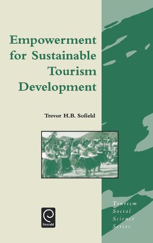 Empowerment for Sustainable Tourism Development - Tourism Social Science Series 7 (Hardback)