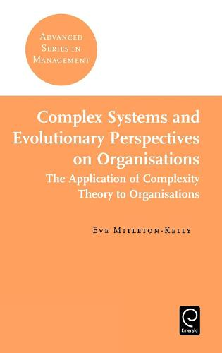 Complex Systems and Evolutionary Perspectives on Organisations - Advanced Series in Management 4 (Hardback)