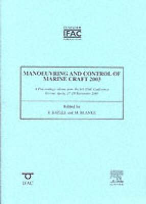 Manoeuvering and Control of Marine Craft 2003: A Proceedings Volume from the 6th IFAC Conference, Girona, Spain, 17-19 September 2003 - IPV - IFAC Proceedings Volume (Paperback)
