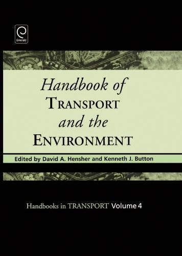 Handbook of Transport and the Environment - Handbooks in Transport 4 (Hardback)
