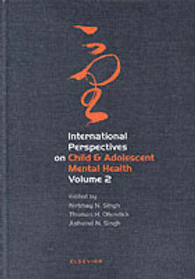 International Perspectives on Child and Adolescent Mental Health: Volume 2 - International Perspectives on Child and Adolescent Mental Health (Hardback)